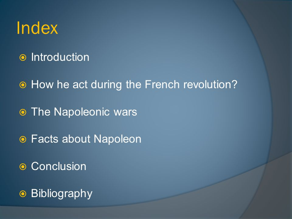 Index  Introduction  How he act during the French revolution.