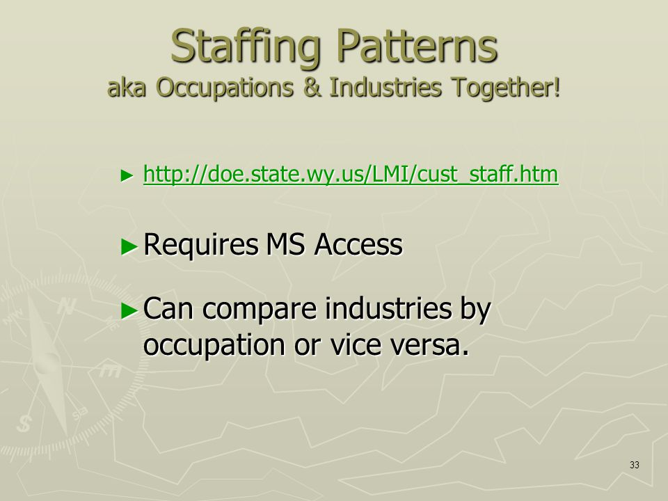 33 Staffing Patterns aka Occupations & Industries Together.