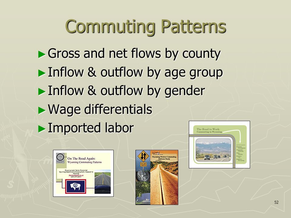 52 Commuting Patterns ► Gross and net flows by county ► Inflow & outflow by age group ► Inflow & outflow by gender ► Wage differentials ► Imported labor