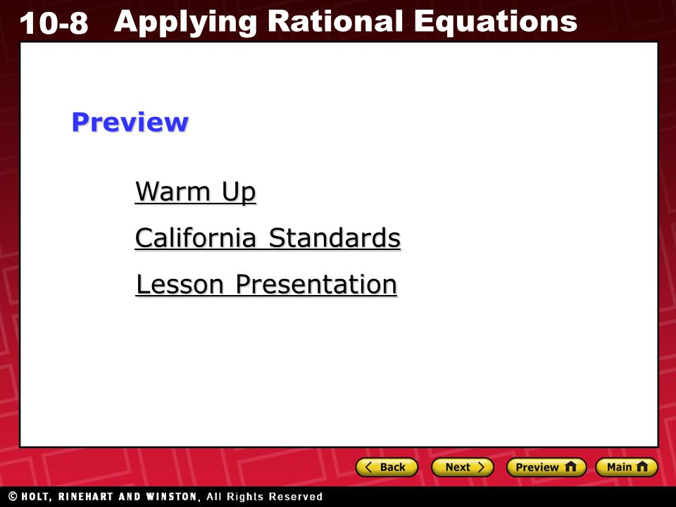 10-8 Applying Rational Equations Warm Up Warm Up Lesson Presentation Lesson Presentation California Standards California StandardsPreview
