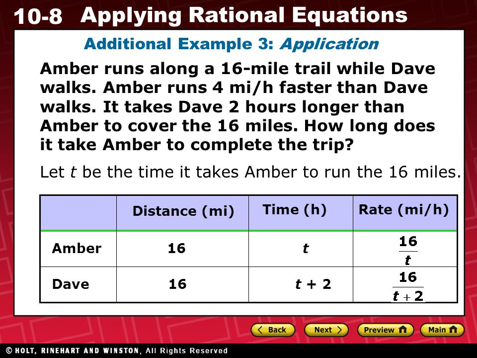 10-8 Applying Rational Equations Additional Example 3: Application Amber runs along a 16-mile trail while Dave walks.