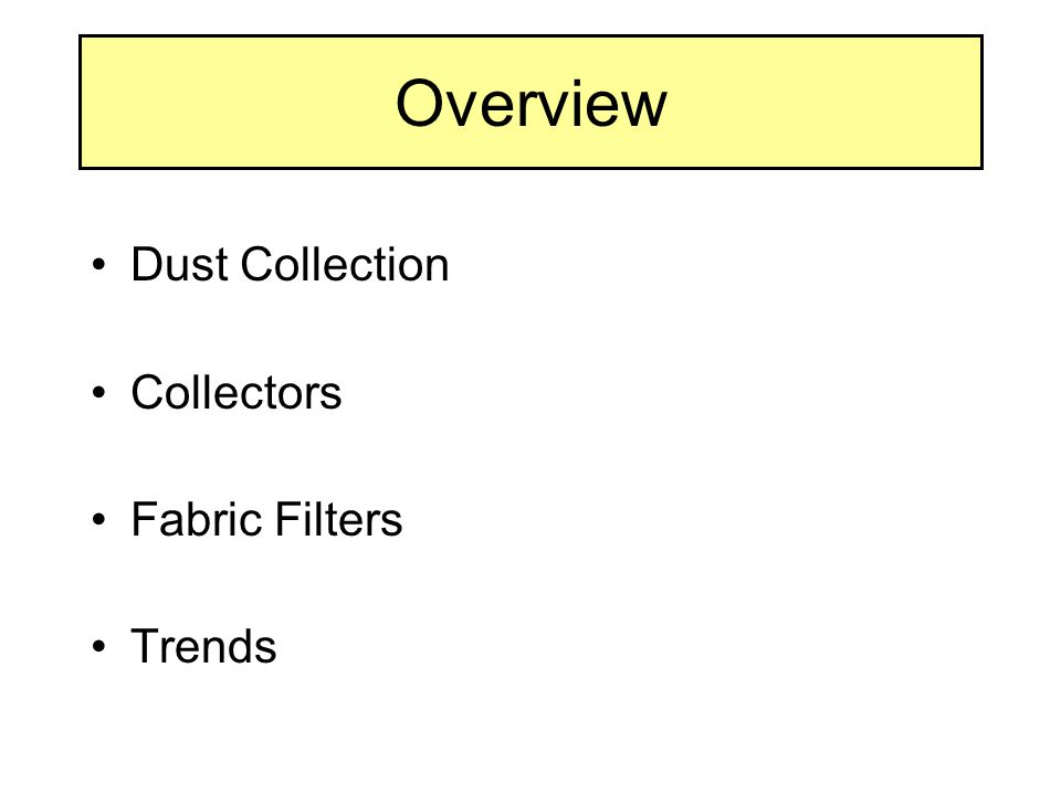 Overview Dust Collection Collectors Fabric Filters Trends