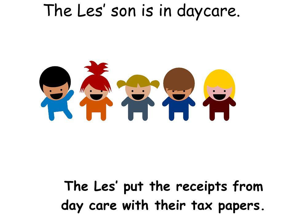 The Les' son is in daycare. The Les' put the receipts from day care with their tax papers.