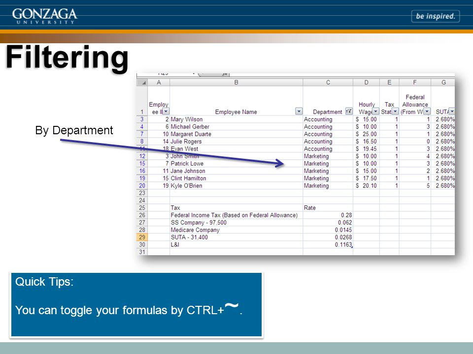 Filtering By Department Quick Tips: You can toggle your formulas by CTRL+ ~.