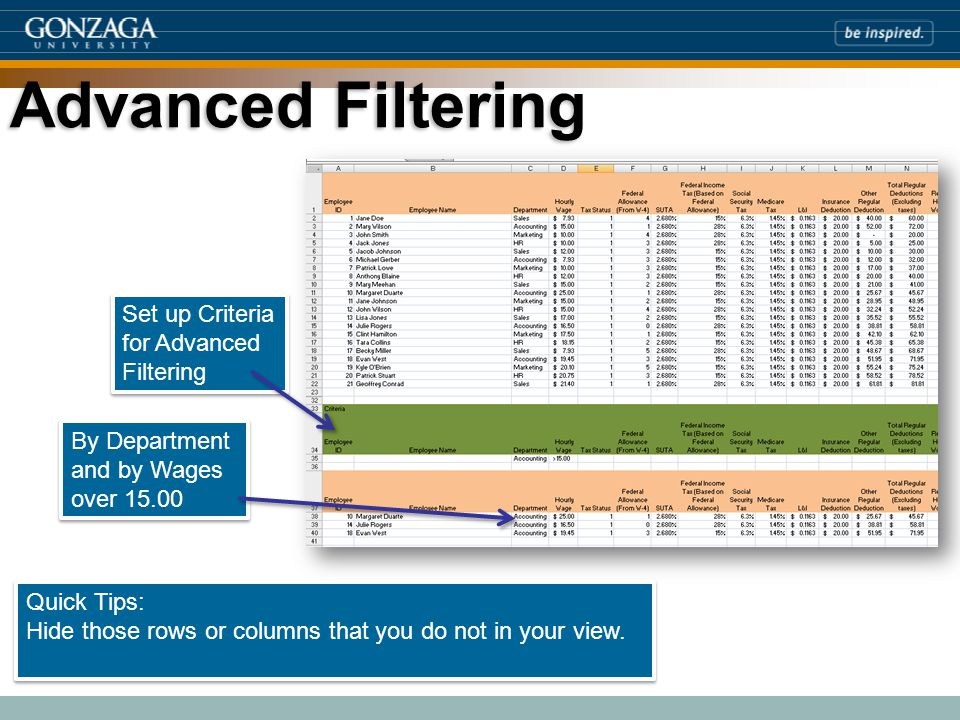 Advanced Filtering By Department and by Wages over 15.00 Quick Tips: Hide those rows or columns that you do not in your view.