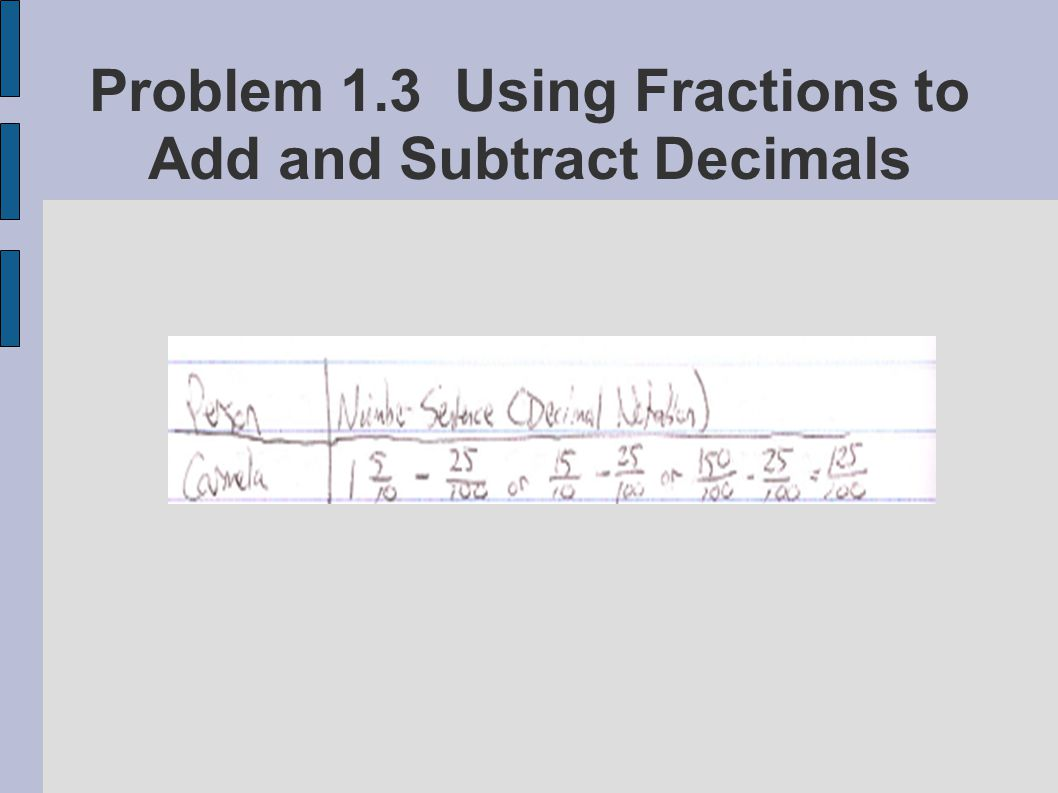 Problem 1.3 Using Fractions to Add and Subtract Decimals