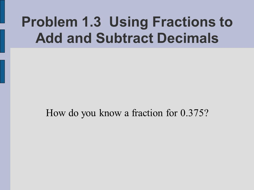 Bits and Pieces III: Inv. 1.3 Using Fractions to Add and Subtract ...