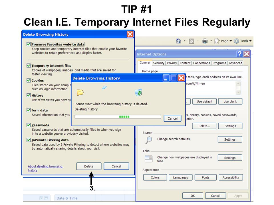 TIP #1 Clean I.E. Temporary Internet Files Regularly Windows Internet Explorer 3.