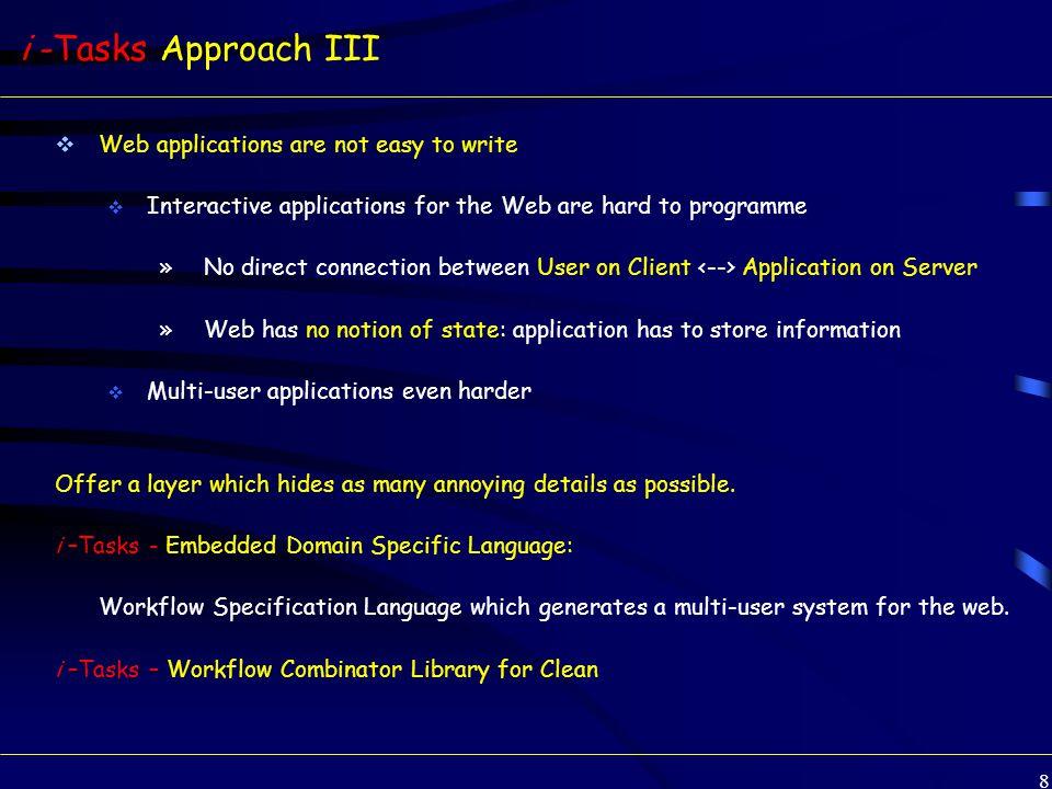 39 Review Task (1/3) :: Review = Approved | Cancelled | NeedsRework TextArea | Draft reviewTask reviewTask :: a  (Task Review) | iData a reviewTask v = [toHtml v, Br, Br] ?>>chooseTask [ ( Rework , editTask Done (NeedsRework createDefault) <<@ Submit), ( Approved , return_V Approved), ( Reject , return_V Rejected) ]