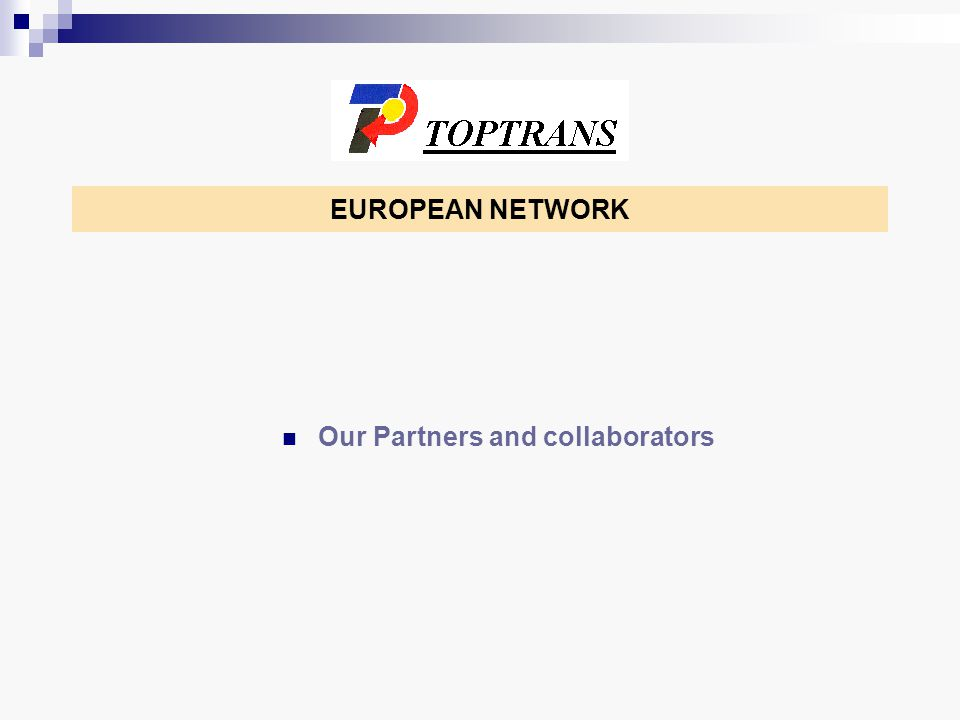 Our Partners and collaborators EUROPEAN NETWORK