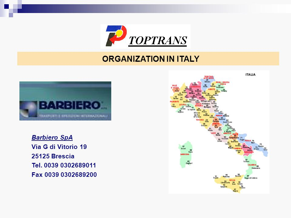 ORGANIZATION IN ITALY Barbiero SpA Via G di Vitorio 19 25125 Brescia Tel.