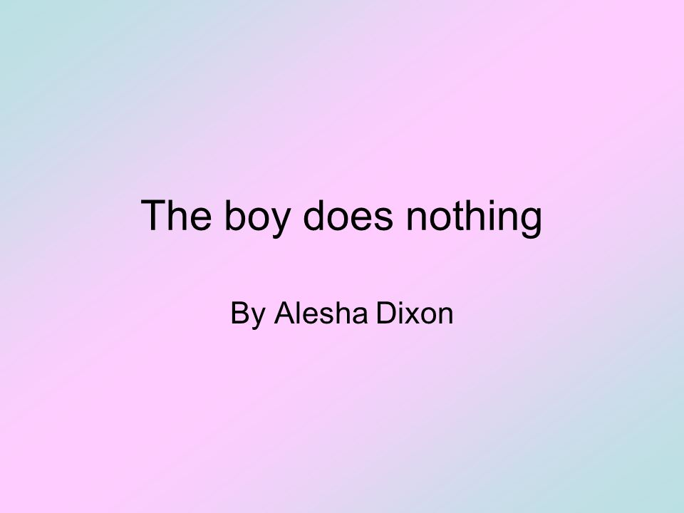 The boy does nothing By Alesha Dixon