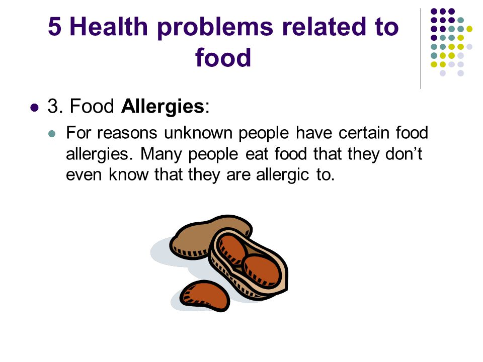 5 Health problems related to food 4.