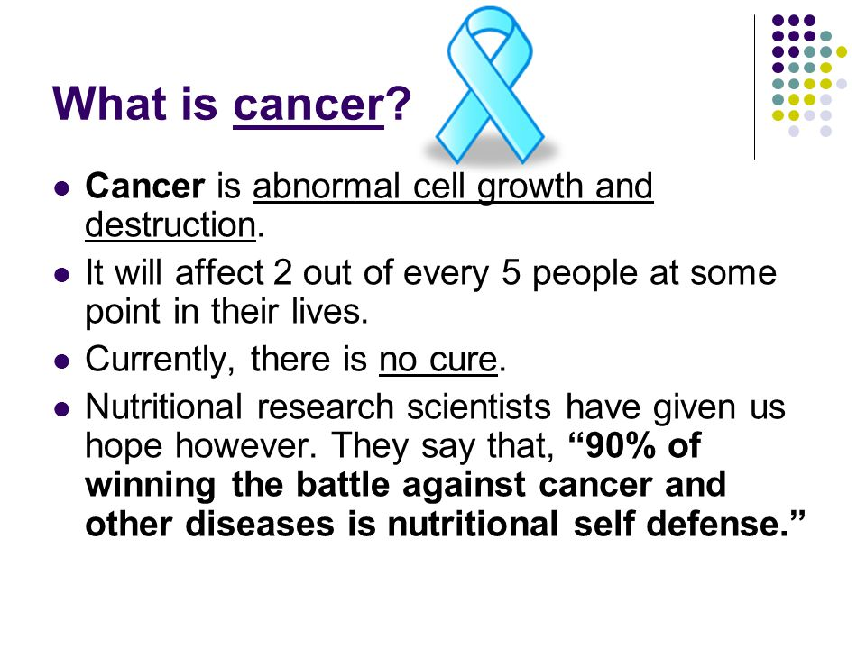 What is cancer. Cancer is abnormal cell growth and destruction.
