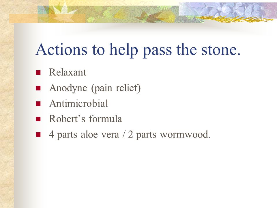 Actions to help pass the stone.