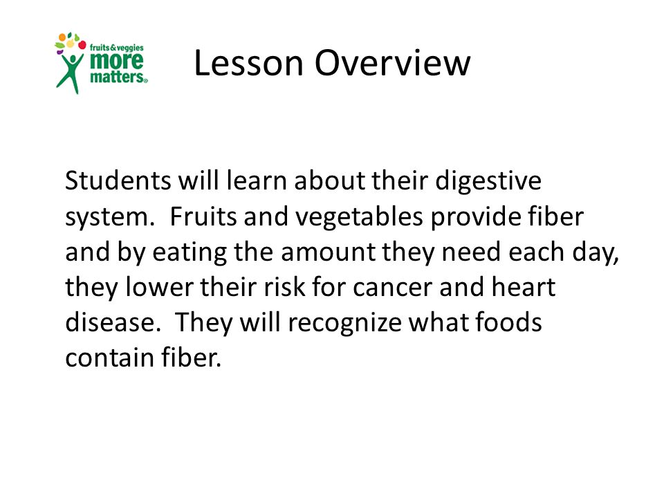 Lesson Overview Students will learn about their digestive system.