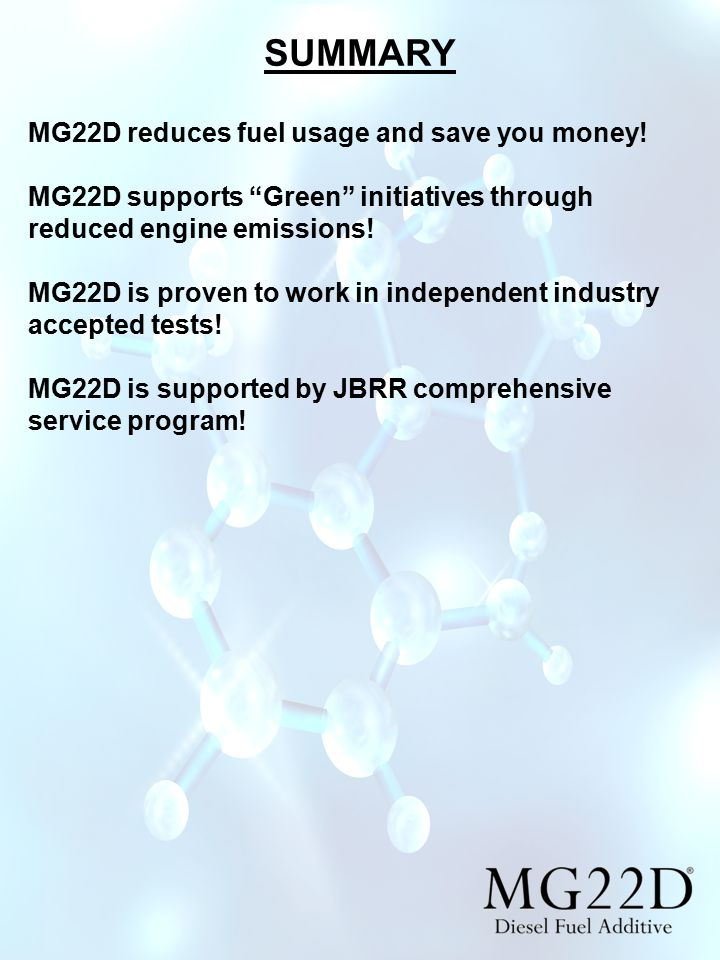 SUMMARY MG22D reduces fuel usage and save you money.