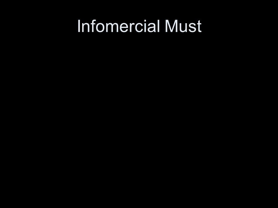 Infomercial Must