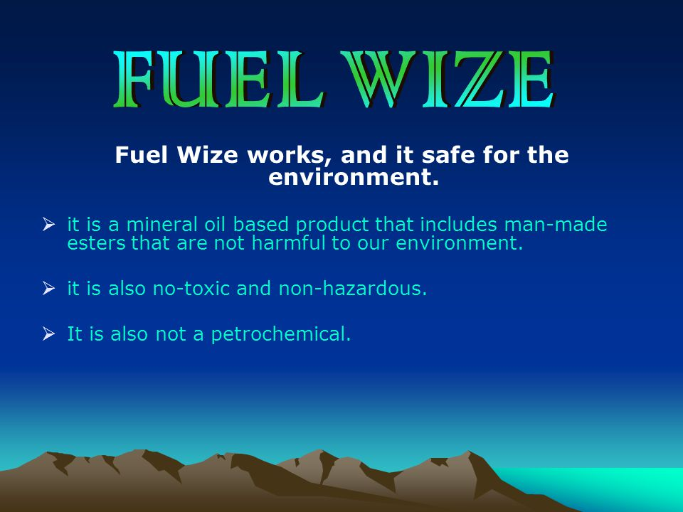 Fuel Wize works, and it safe for the environment.  it is a mineral oil based product that includes man-made esters that are not harmful to our enviro