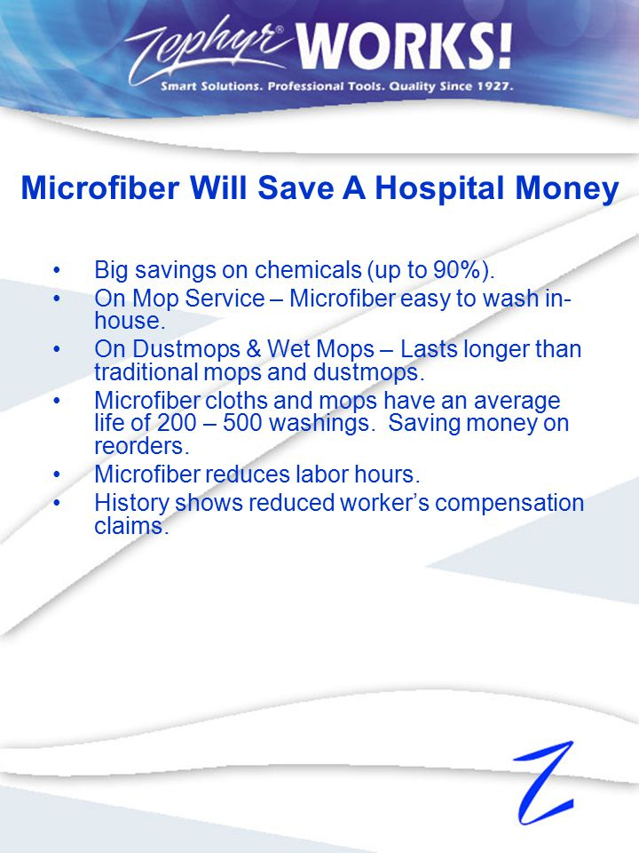 Big savings on chemicals (up to 90%). On Mop Service – Microfiber easy to wash in- house.