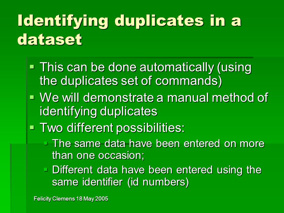 Felicity Clemens 18 May 2005 The merge command A necessary command in data management of most big studies There are many different uses of the merge command.
