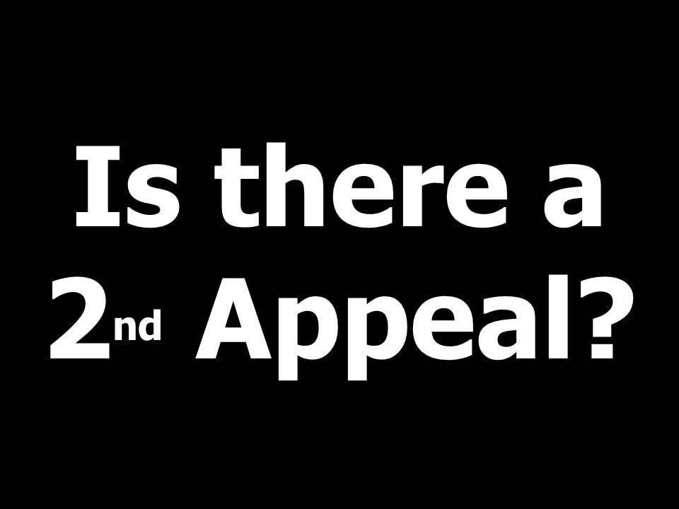 Is there a 2 nd Appeal?