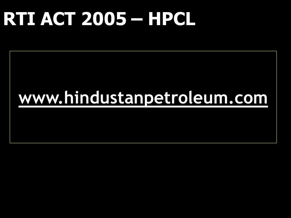 RTI ACT 2005 – HPCL www.hindustanpetroleum.com