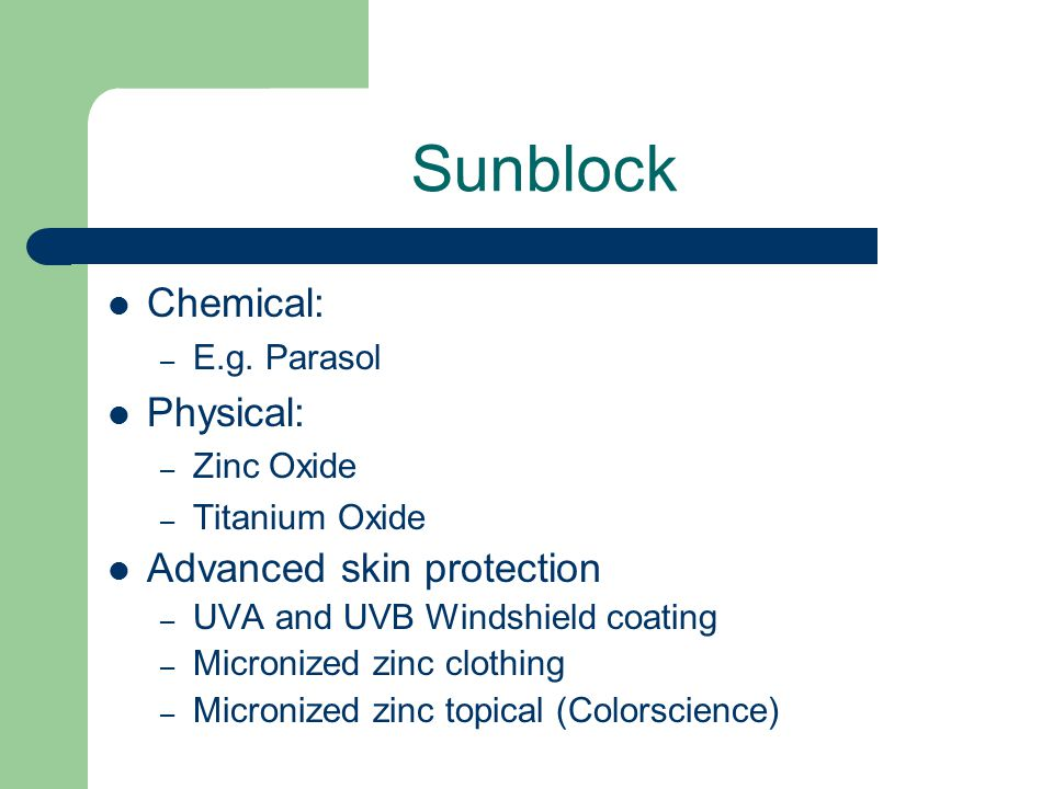 Sunblock Chemical: – E.g.