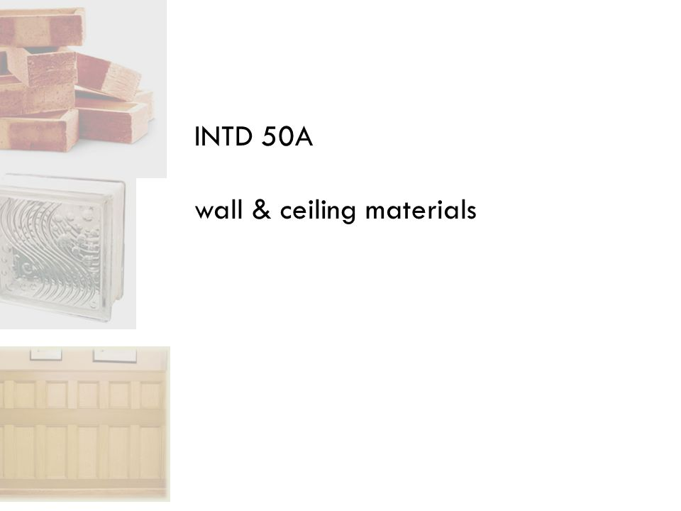 INTD 50A wall & ceiling materials