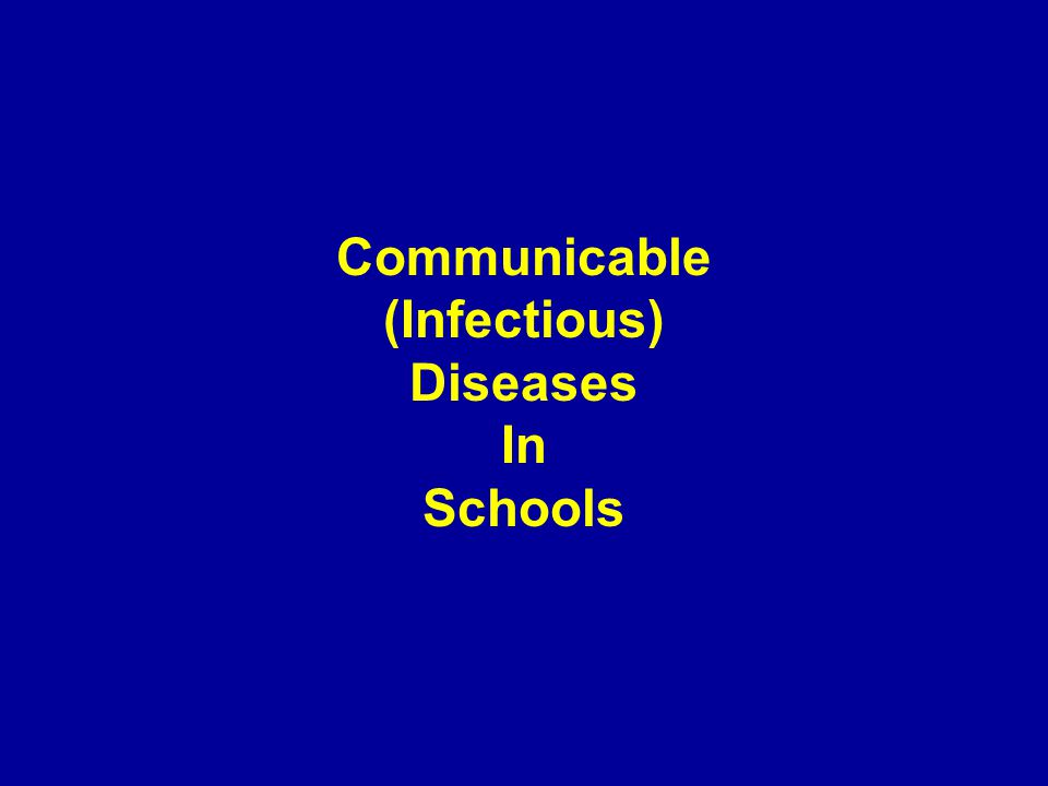 Communicable (Infectious) Diseases In Schools
