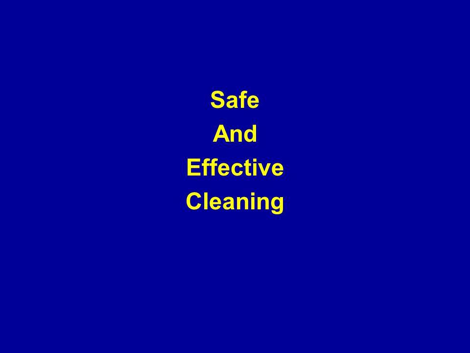 Safe And Effective Cleaning