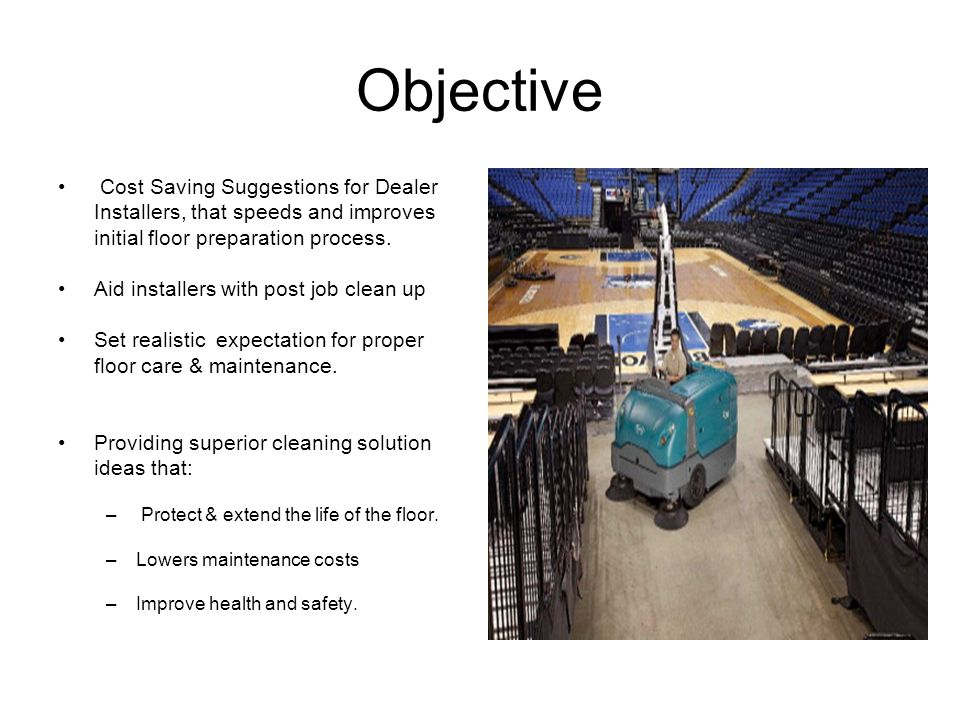Objective Cost Saving Suggestions for Dealer Installers, that speeds and improves initial floor preparation process.