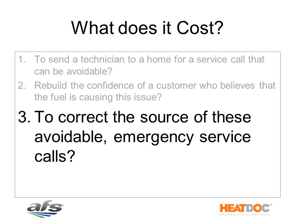 What does it Cost.1.To send a technician to a home for a service call that can be avoidable.