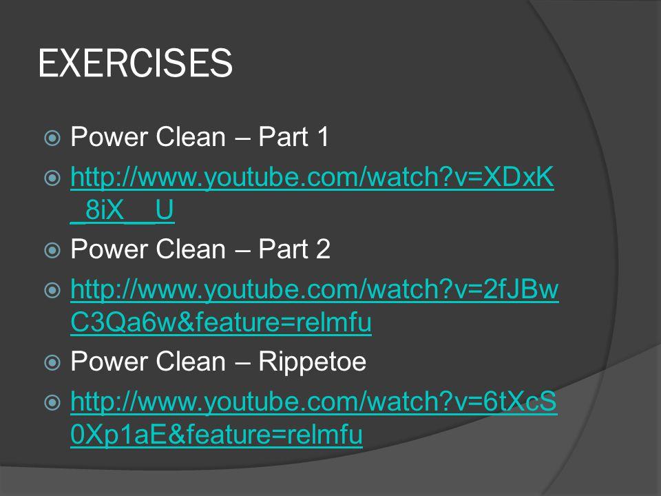 EXERCISES  Power Clean - Burgener  http://www.youtube.com/watch?v=mCU mi2oqlvA&feature=relmfu http://www.youtube.com/watch?v=mCU mi2oqlvA&feature=relmfu  Power Clean – Hook Grip  http://www.nsca- lift.org/videos/HookGrip/defaulthookgrip.