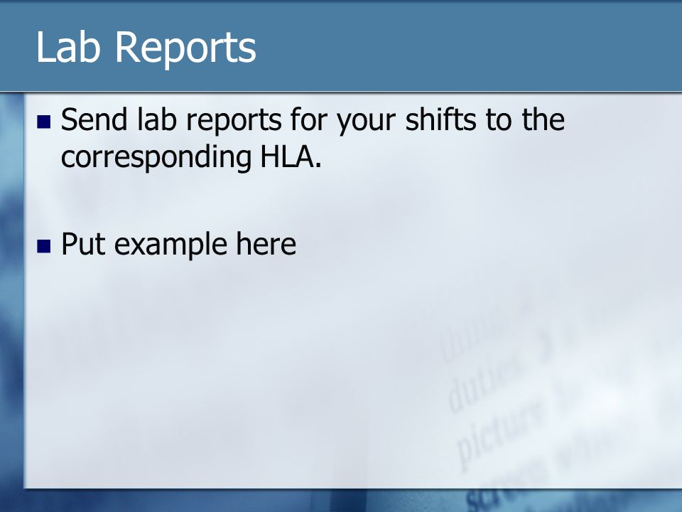 Lab Reports Send lab reports for your shifts to the corresponding HLA. Put example here