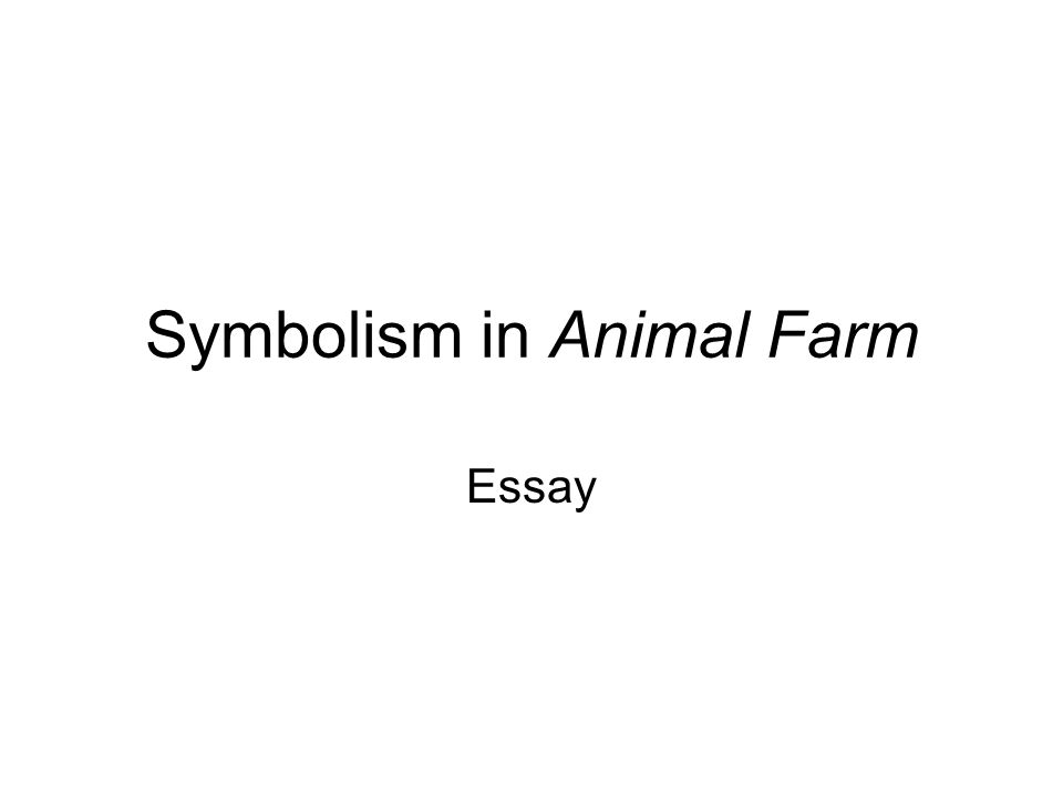 Prompt In the book Animal Farm, George Orwell uses animals to symbolically represent humans and our creations of government and society.