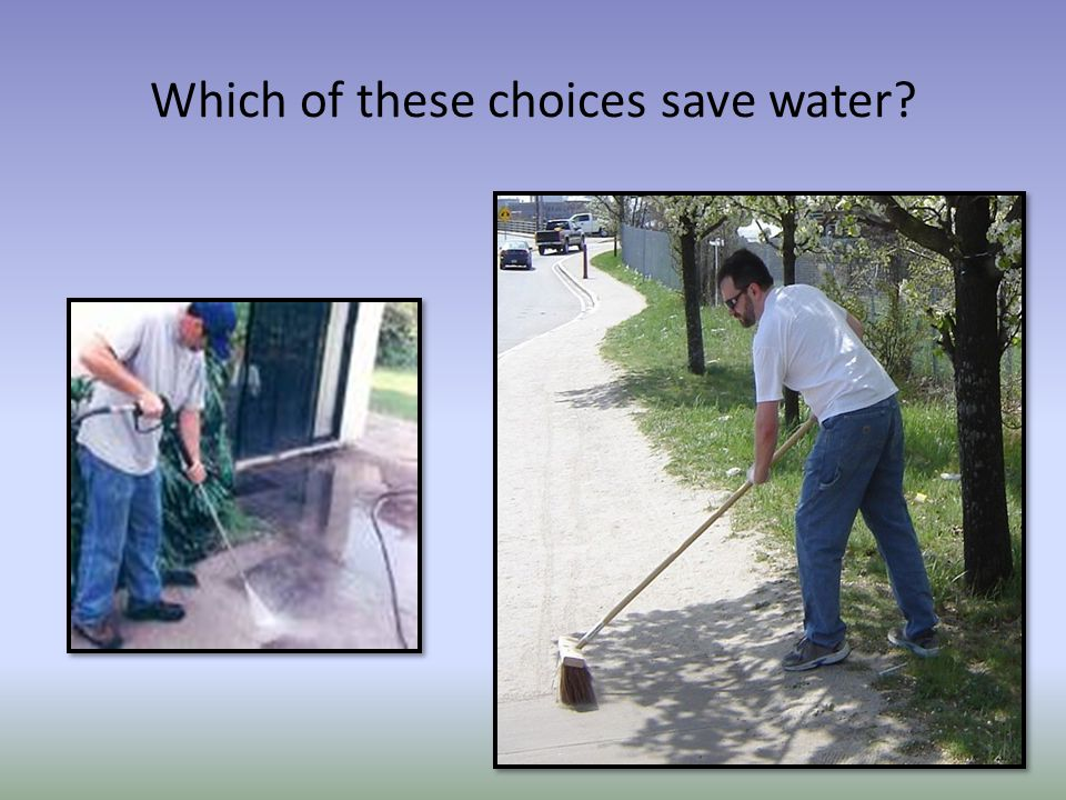 Which of these choices save water