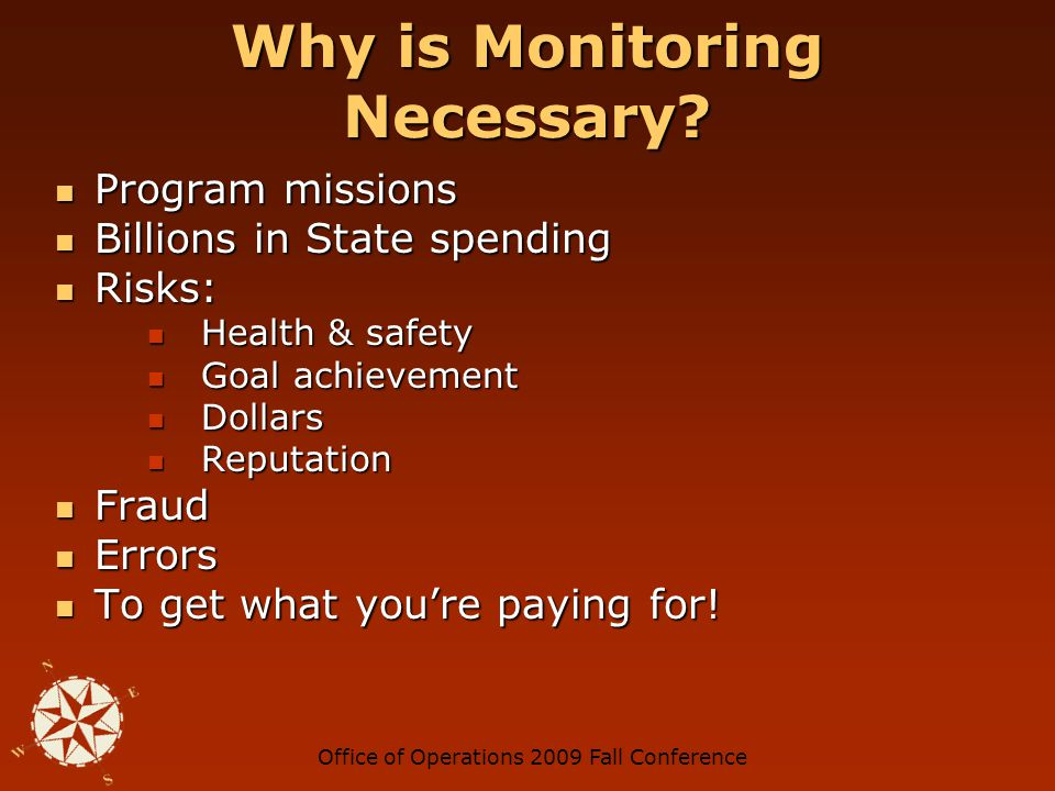 Office of Operations 2009 Fall ConferenceMonitoring Ongoing activities, special evaluations, or a combination of both are used to ensure that controls Ongoing activities, special evaluations, or a combination of both are used to ensure that controls are operating as intended.