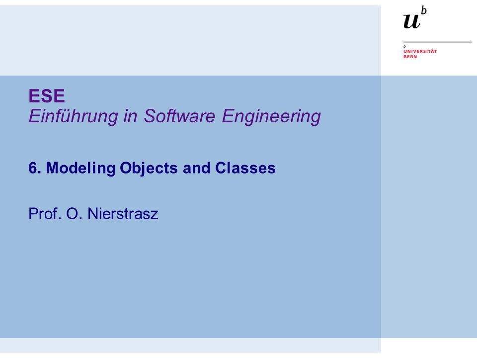 © Oscar Nierstrasz ESE — Modeling Objects and Classes ESE 6.22 Associations Associations represent structural relationships between objects —usually binary (but may be ternary etc.) —optional name and direction —(unique) role names and multiplicities at end-points