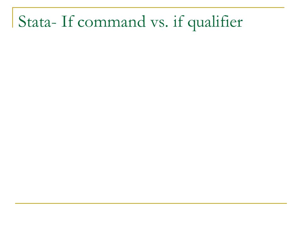 Stata- If command vs. if qualifier