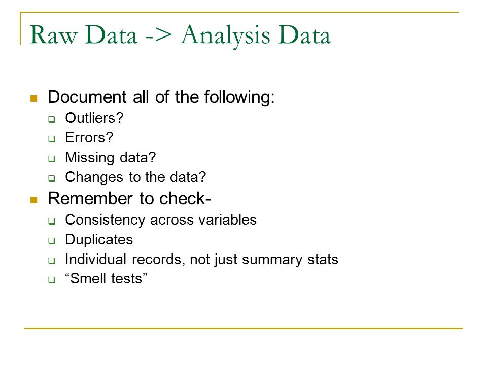 Raw Data -> Analysis Data Document all of the following:  Outliers.