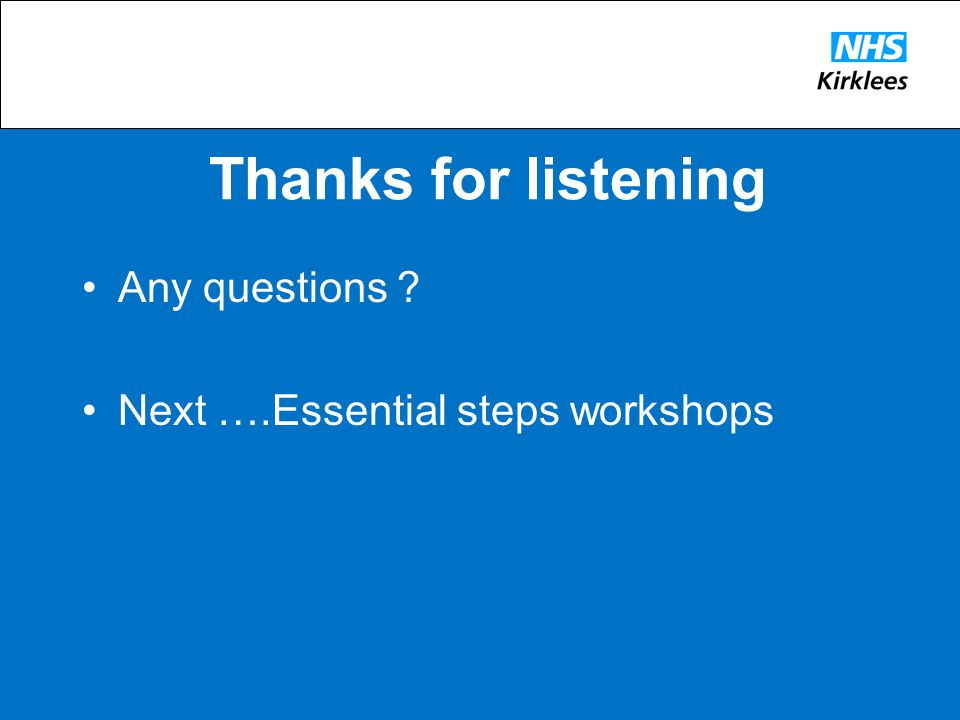 Thanks for listening Any questions Next ….Essential steps workshops