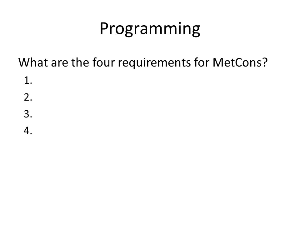 Programming What are the four requirements for MetCons? 1. 2. 3. 4.