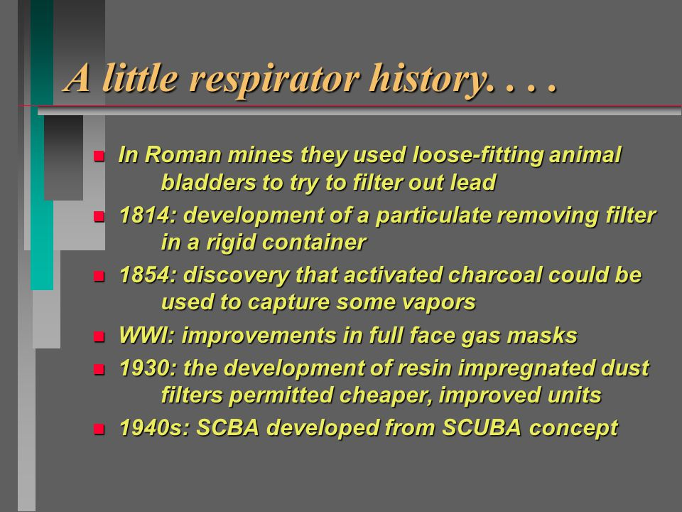 Respirators In principle, respirators frequently may be capable of providing adequate protection.