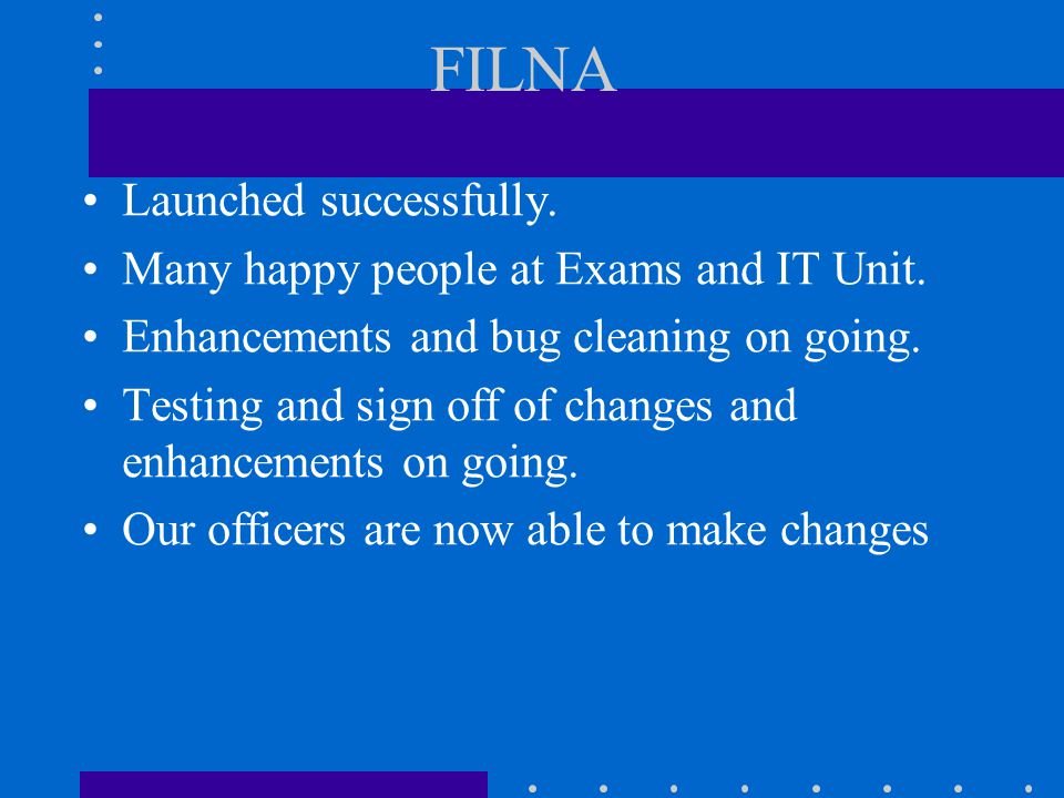 FESA: New Version launched. Many changes made, transfers, leave etc. FESA talking with PSC and Finance Databases for reconciliation. Fortnightly recon