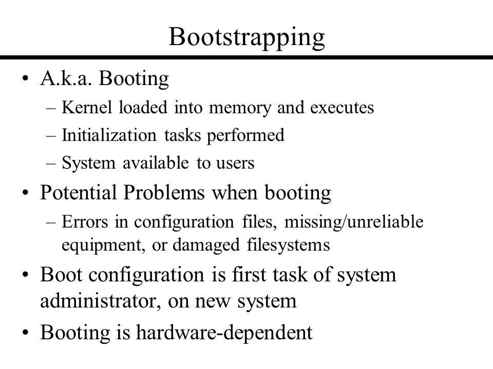 Bootstrapping A.k.a.