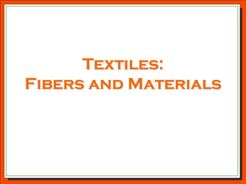 Textiles: Fibers and Materials