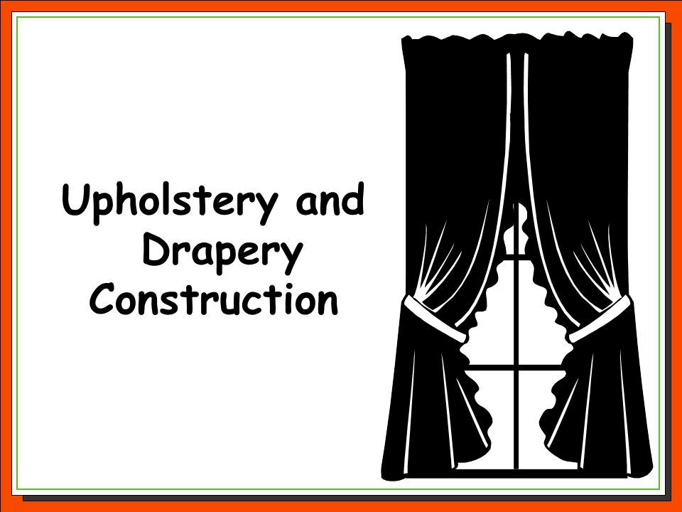 Upholstery and Drapery Construction