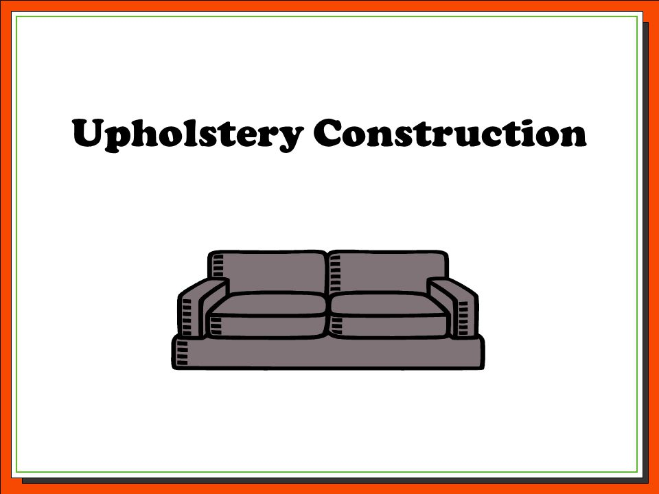 Upholstery Construction