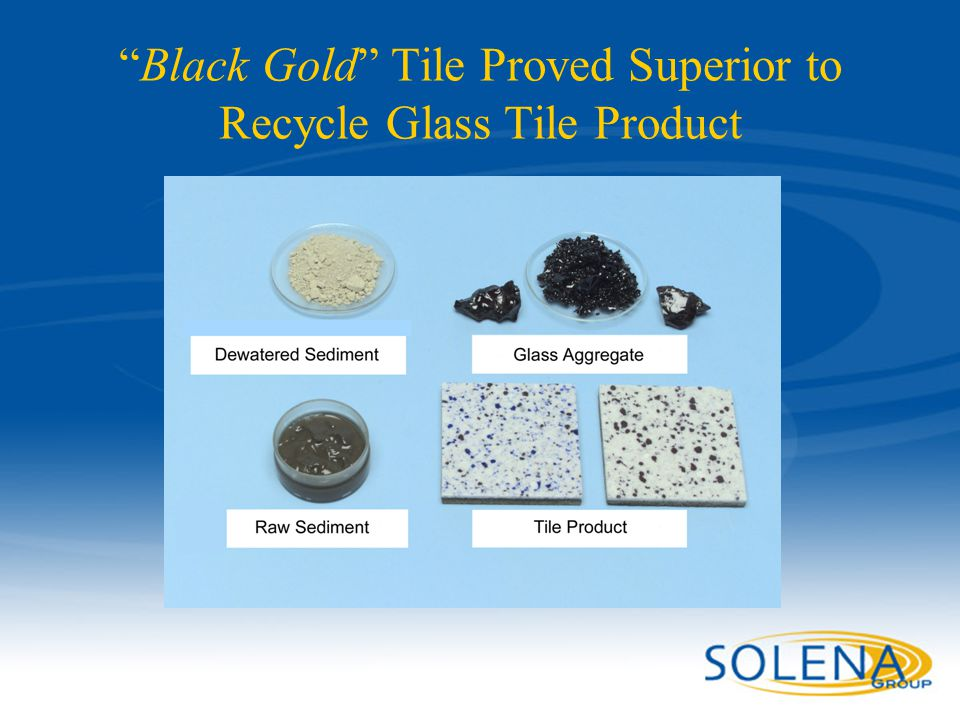 "Confidential - Solena Group42 ""Black Gold"" Tile Proved Superior to Recycle Glass Tile Product"
